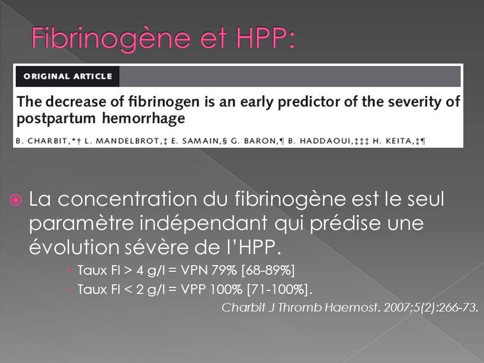 Fibrinogène et HPP: La concentration du fibrinogène est le seul paramètre indépendant qui prédise une évolution sévère de l'HPP.