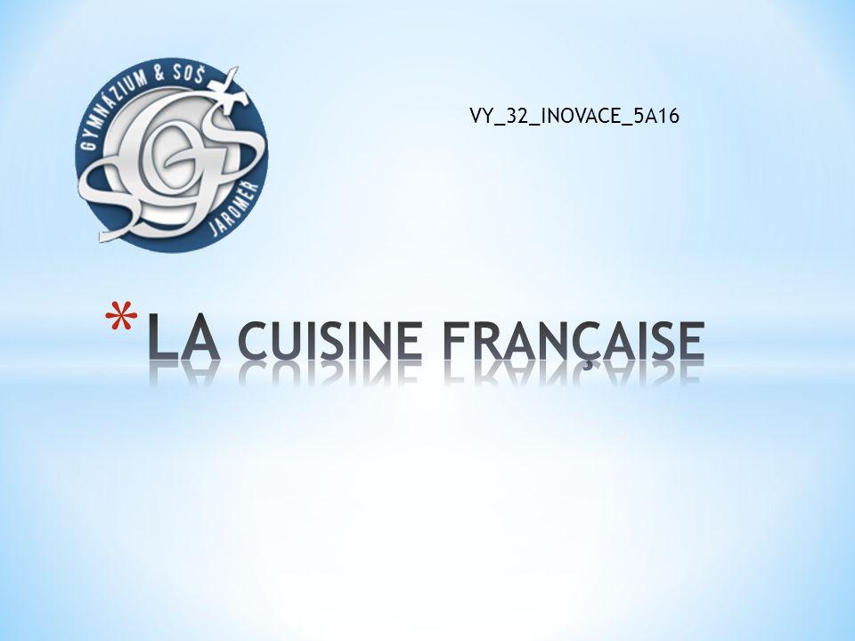 VY_32_INOVACE_5A16 LA CUISINE FRANÇAISE