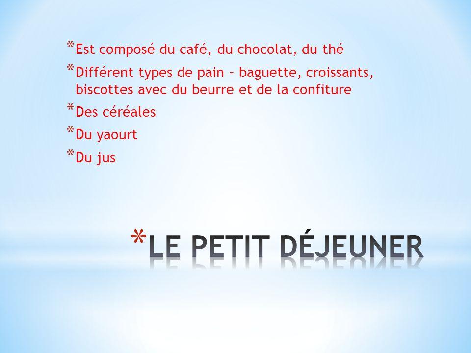 LE PETIT DÉJEUNER Est composé du café, du chocolat, du thé