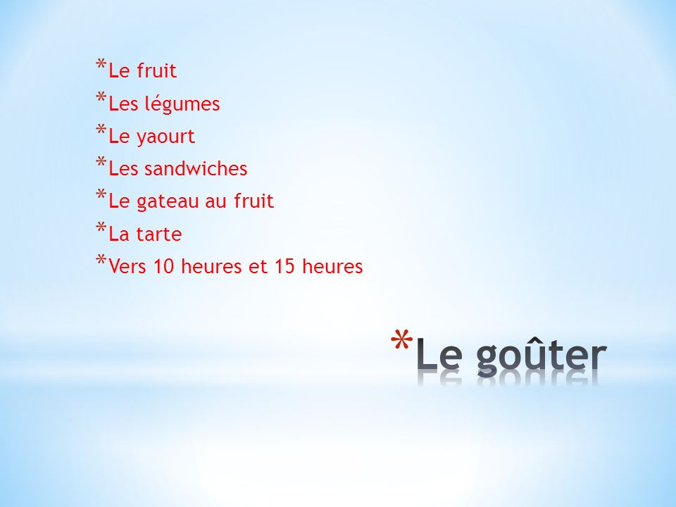 Le goûter Le fruit Les légumes Le yaourt Les sandwiches