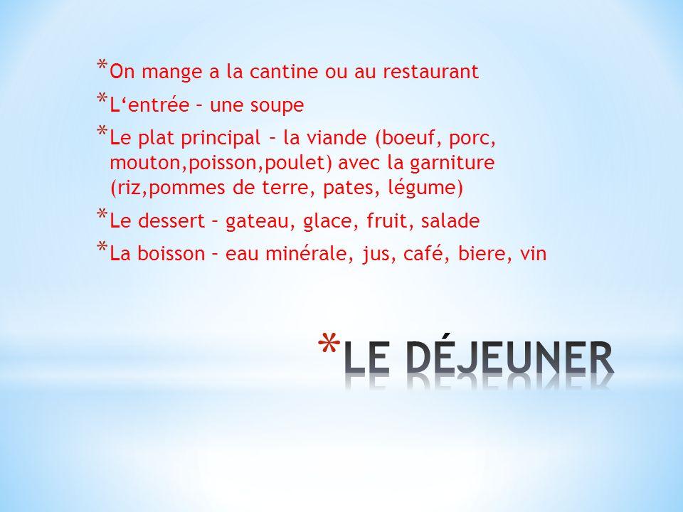 LE DÉJEUNER On mange a la cantine ou au restaurant
