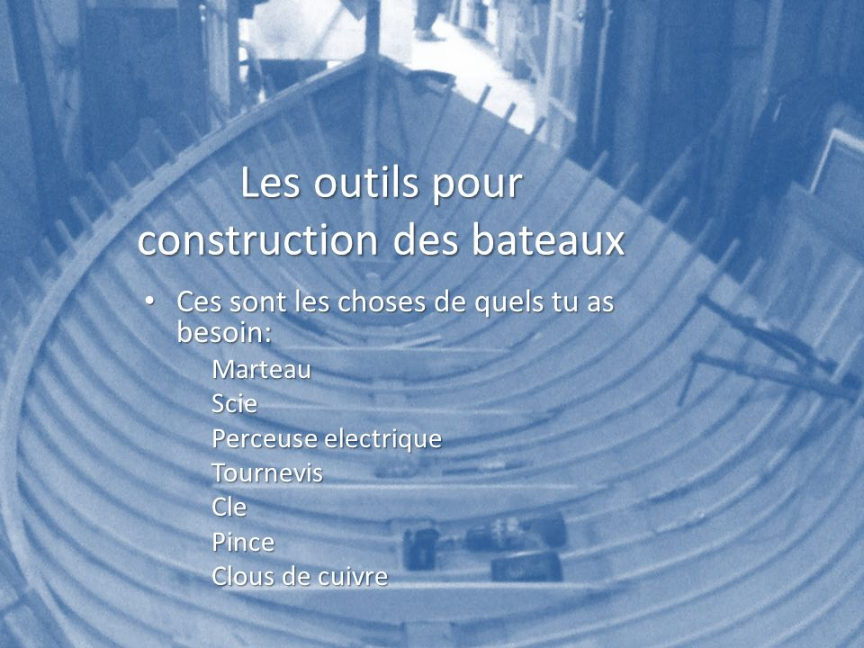 Les outils pour construction des bateaux