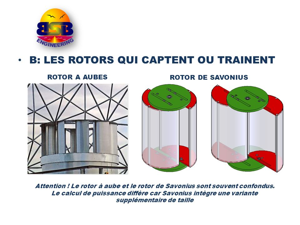 B: LES ROTORS QUI CAPTENT OU TRAINENT