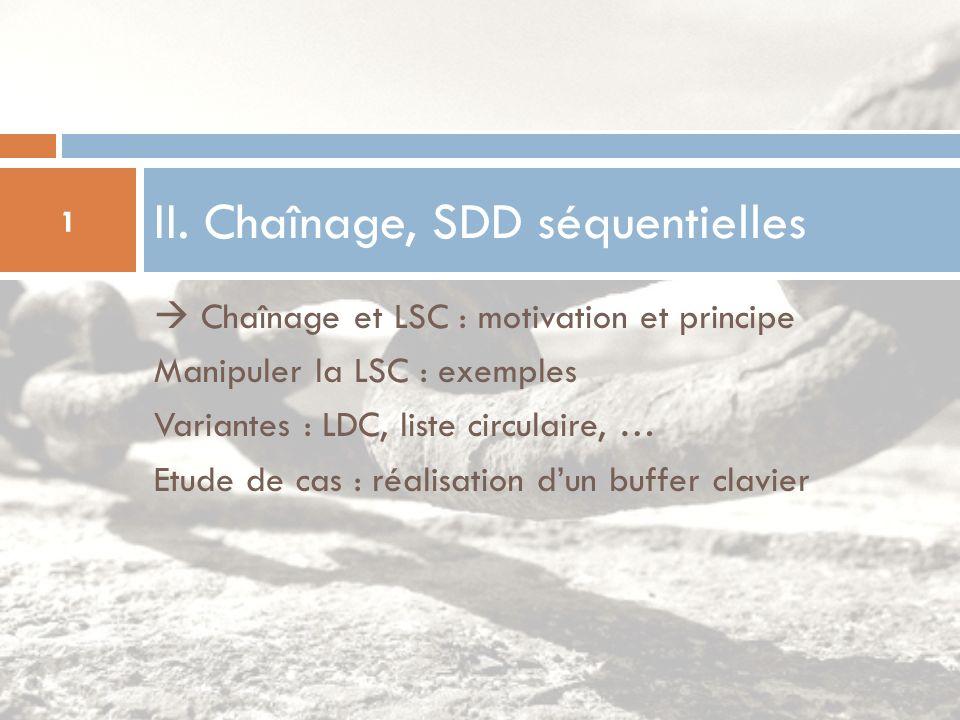 II. Chaînage, SDD séquentielles