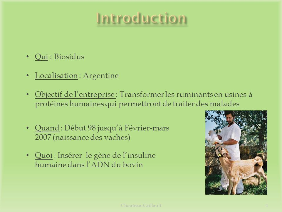 Introduction Qui : Biosidus Localisation : Argentine