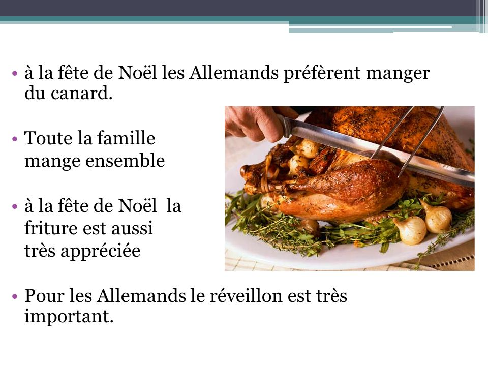 à la fête de Noël les Allemands préfèrent manger du canard.