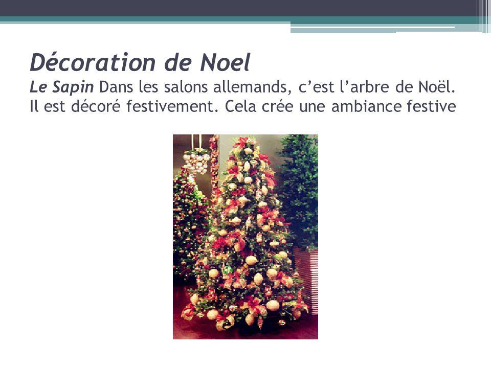 Décoration de Noel Le Sapin Dans les salons allemands, c'est l'arbre de Noël.