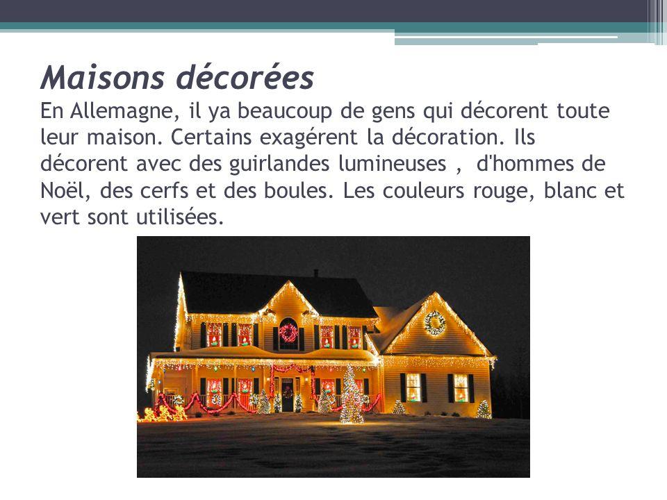 Maisons décorées En Allemagne, il ya beaucoup de gens qui décorent toute leur maison.