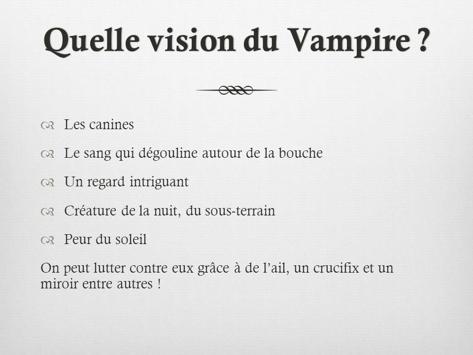 Quelle vision du Vampire