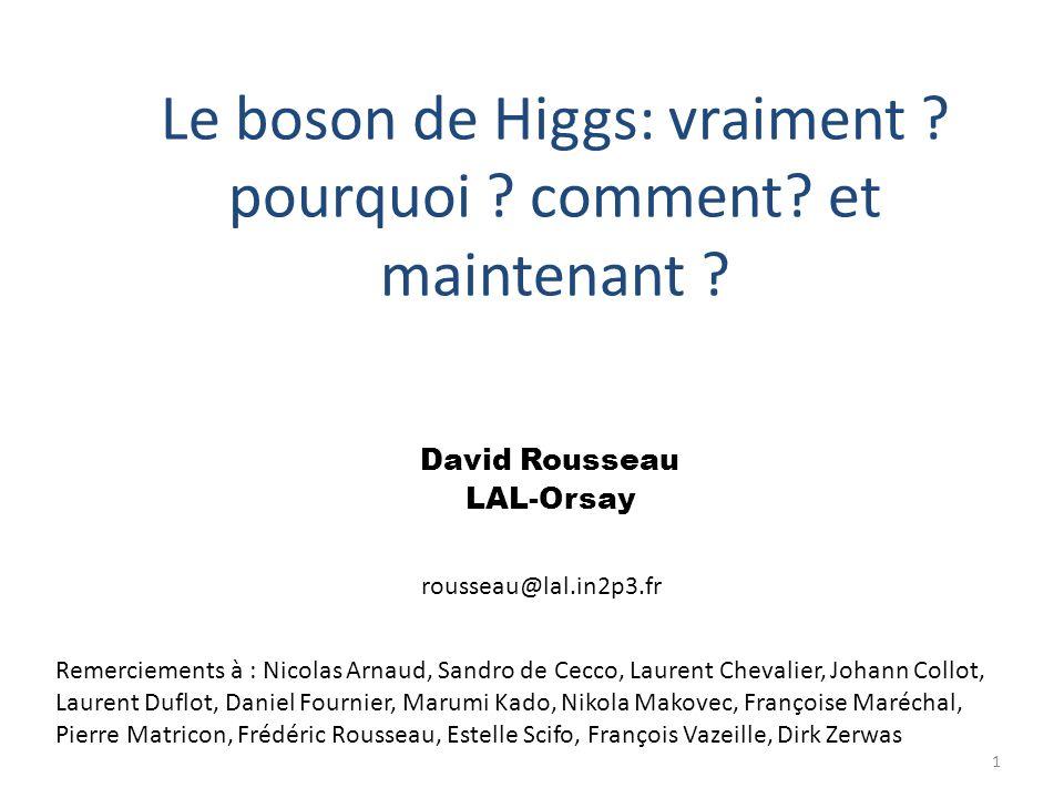 Le boson de Higgs: vraiment pourquoi comment et maintenant