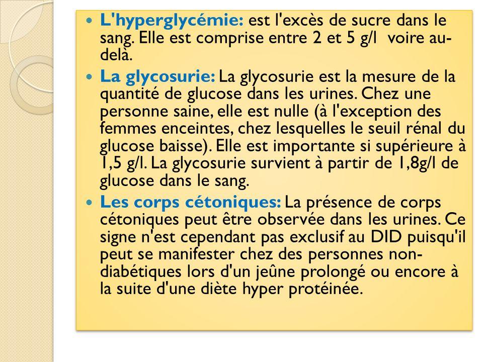 L hyperglycémie: est l excès de sucre dans le sang