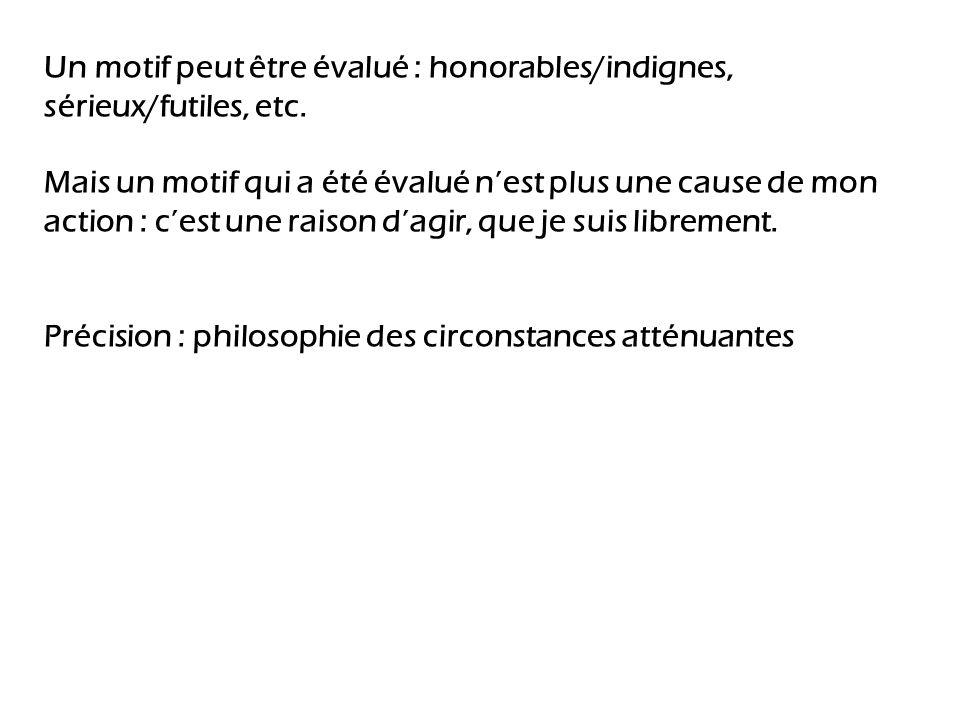 Un motif peut être évalué : honorables/indignes, sérieux/futiles, etc.