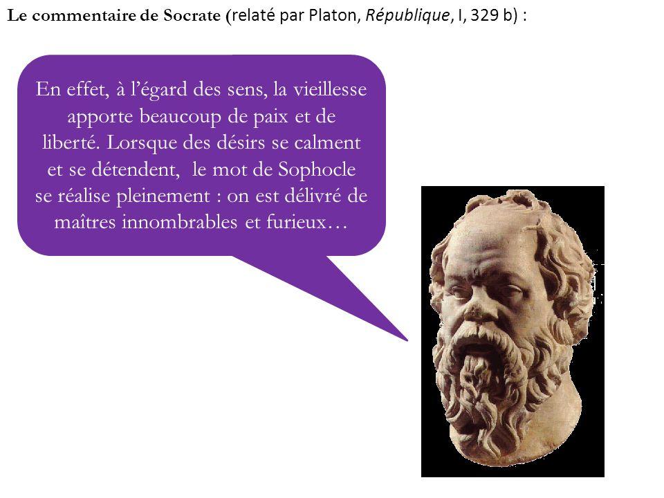Le commentaire de Socrate (relaté par Platon, République, I, 329 b) :