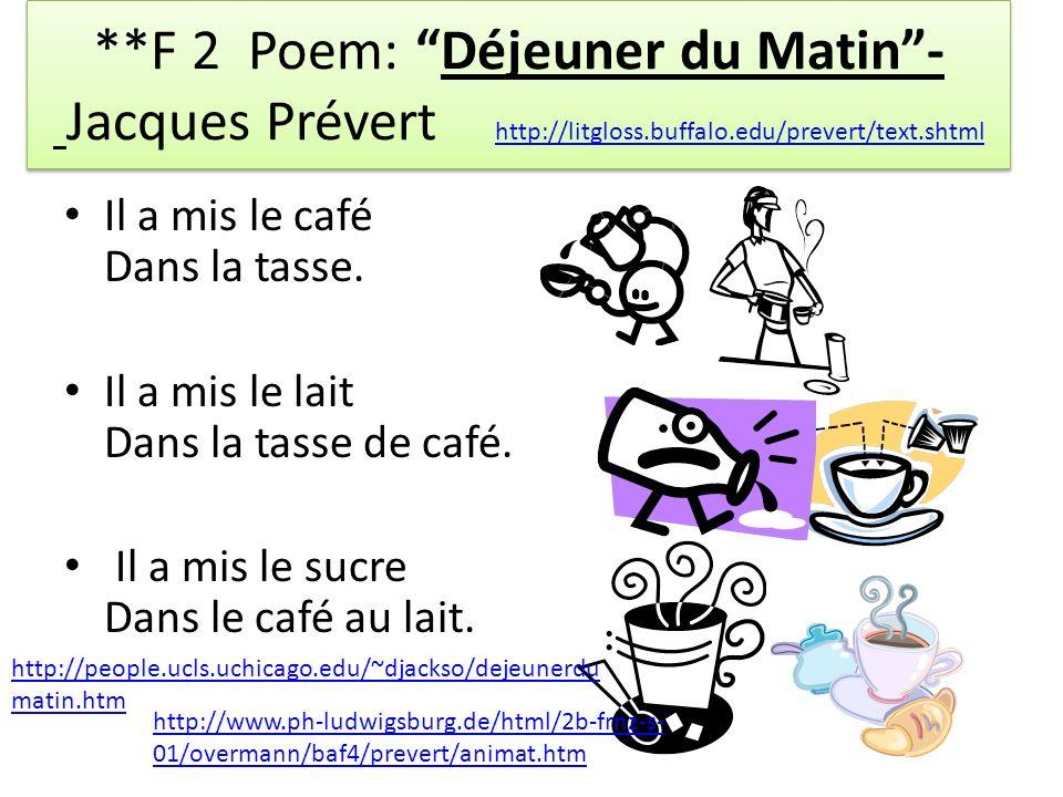 **F 2 Poem: Déjeuner du Matin - Jacques Prévert http://litgloss.buffalo.edu/prevert/text.shtml