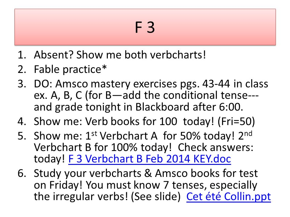 F 3 Absent Show me both verbcharts! Fable practice*