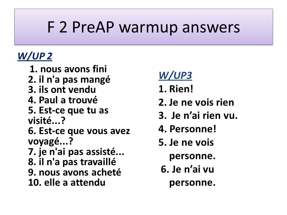 F 2 PreAP warmup answers W/UP3 Rien! Je ne vois rien Je n'ai rien vu.