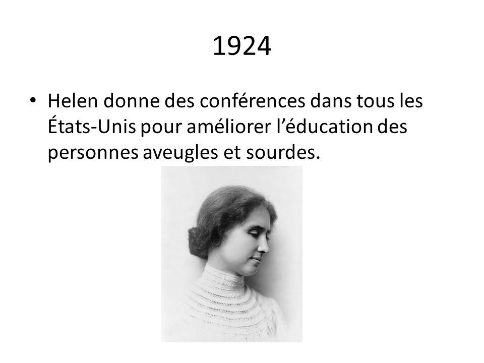 1924 Helen donne des conférences dans tous les États-Unis pour améliorer l'éducation des personnes aveugles et sourdes.