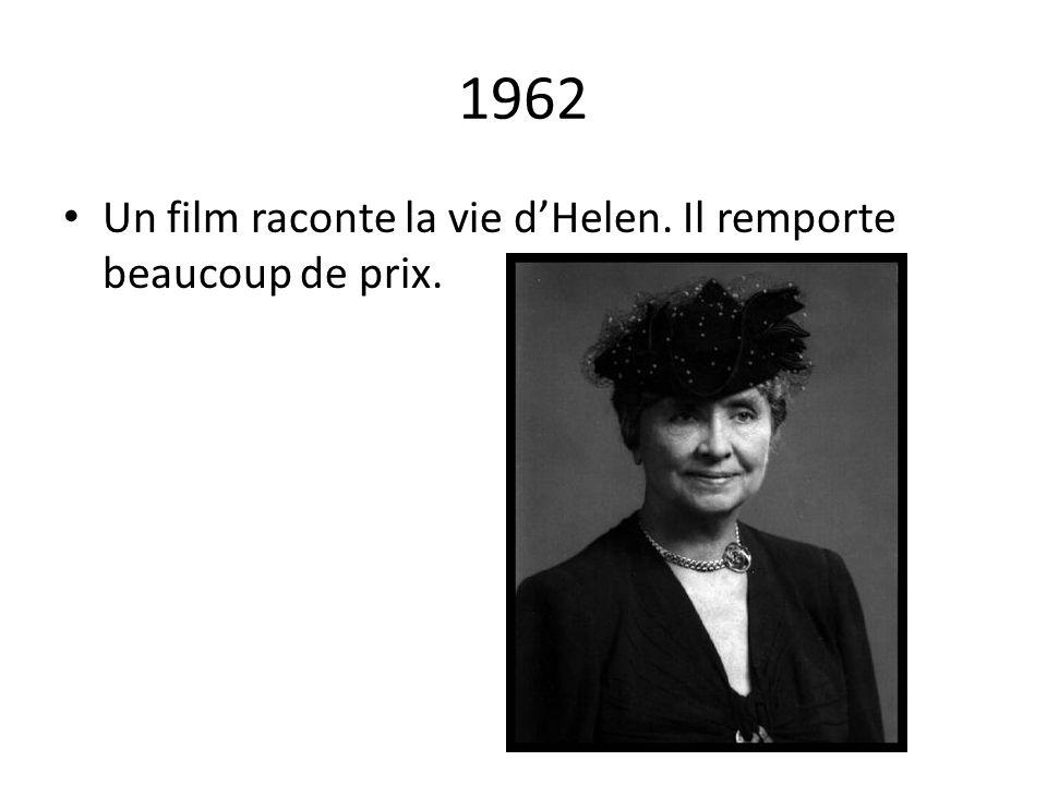 1962 Un film raconte la vie d'Helen. Il remporte beaucoup de prix.
