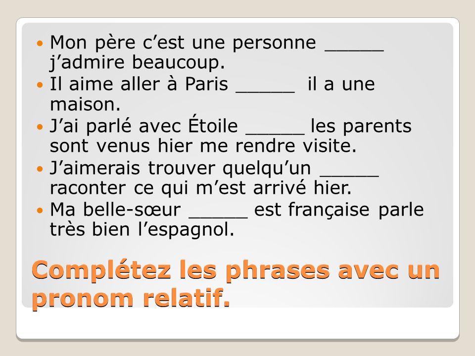 Complétez les phrases avec un pronom relatif.