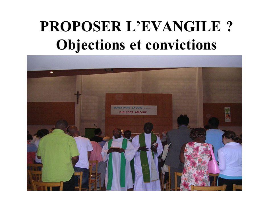 PROPOSER L'EVANGILE Objections et convictions