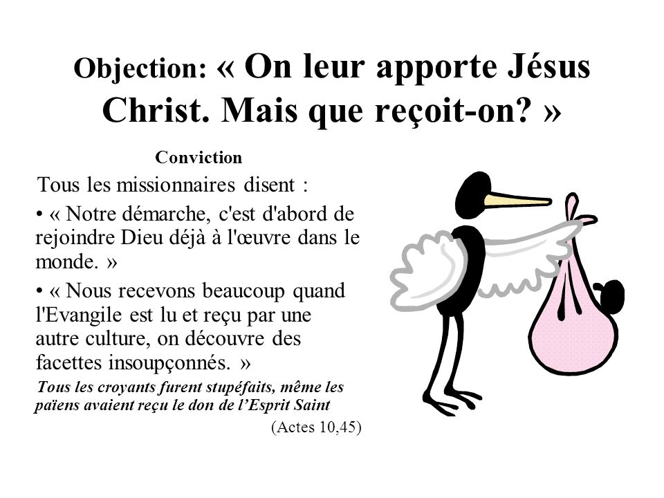 Objection: « On leur apporte Jésus Christ. Mais que reçoit-on »