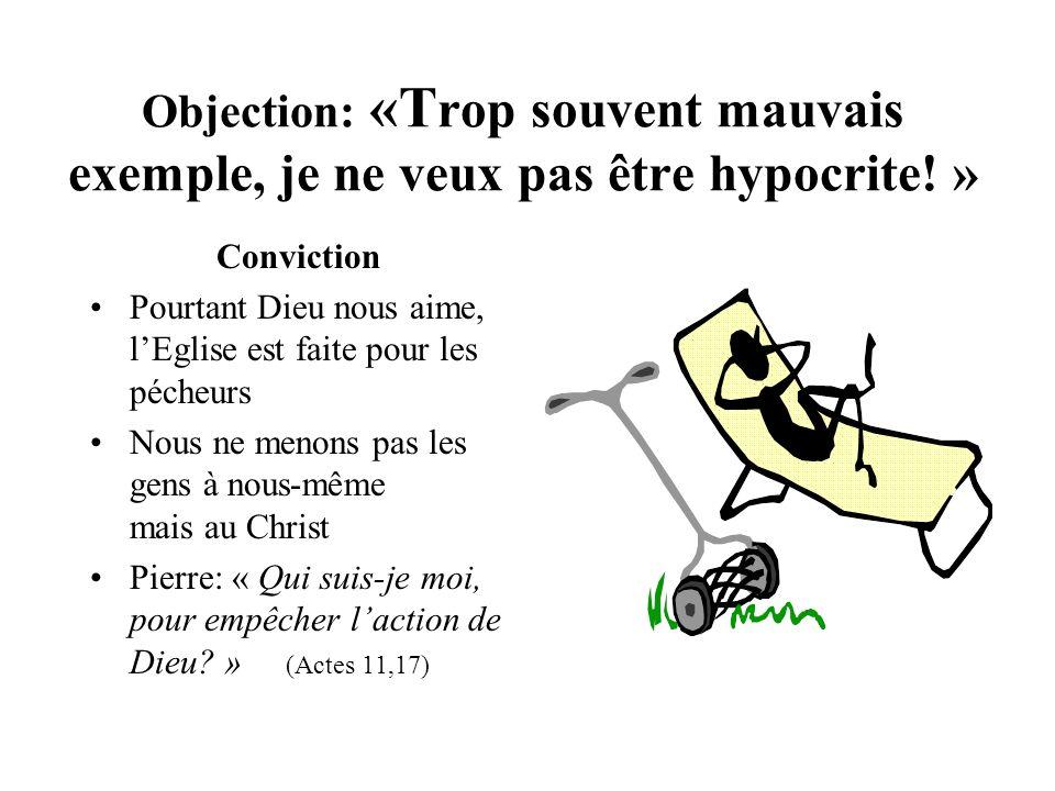 Objection: «Trop souvent mauvais exemple, je ne veux pas être hypocrite! »