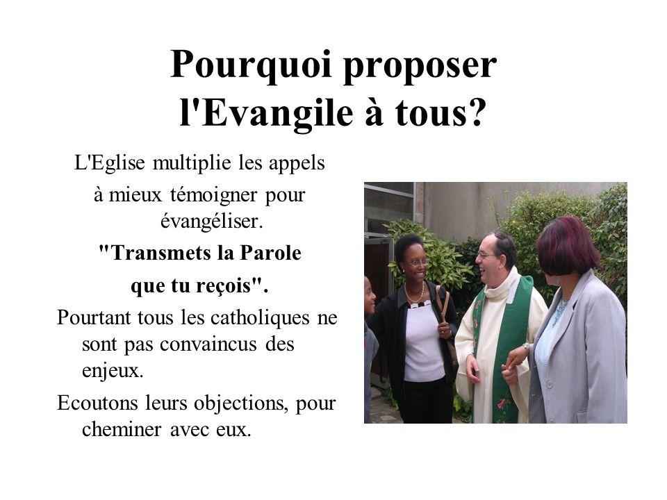 Pourquoi proposer l Evangile à tous