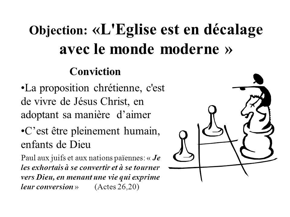 Objection: «L Eglise est en décalage avec le monde moderne »