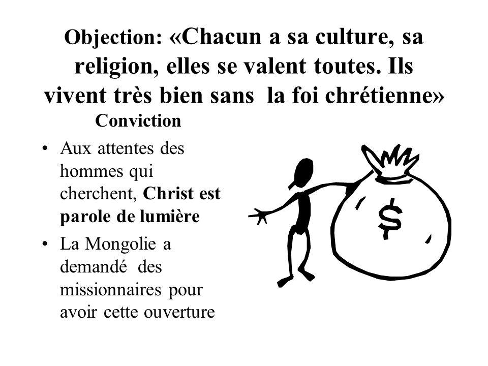 Objection: «Chacun a sa culture, sa religion, elles se valent toutes
