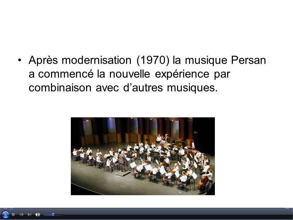 Après modernisation (1970) la musique Persan a commencé la nouvelle expérience par combinaison avec d'autres musiques.