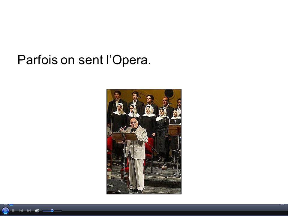 Parfois on sent l'Opera.