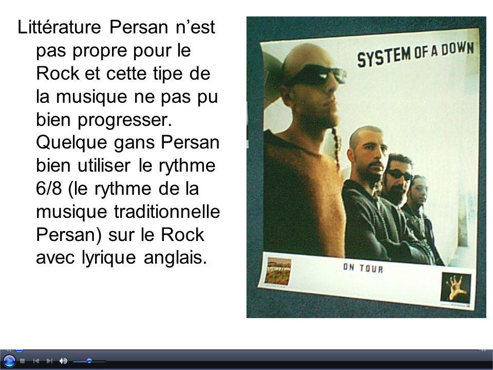Littérature Persan n'est pas propre pour le Rock et cette tipe de la musique ne pas pu bien progresser.