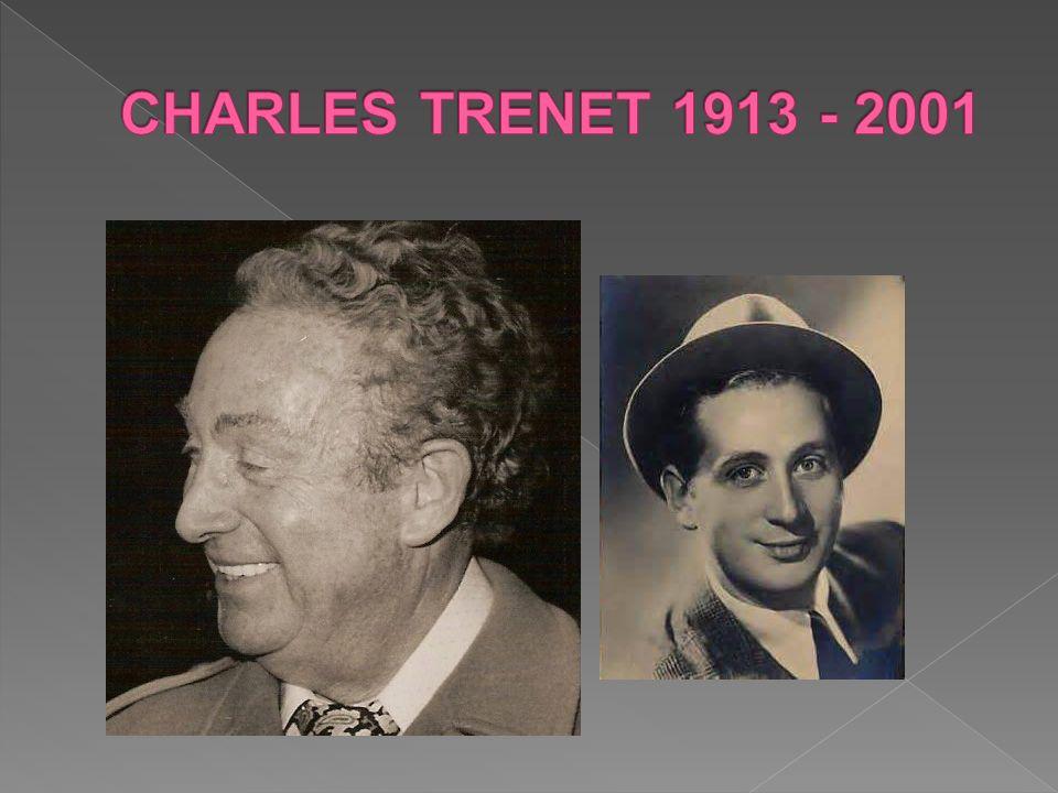 CHARLES TRENET 1913 - 2001