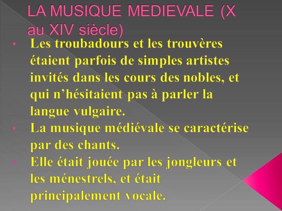 LA MUSIQUE MEDIEVALE (X au XIV siècle)