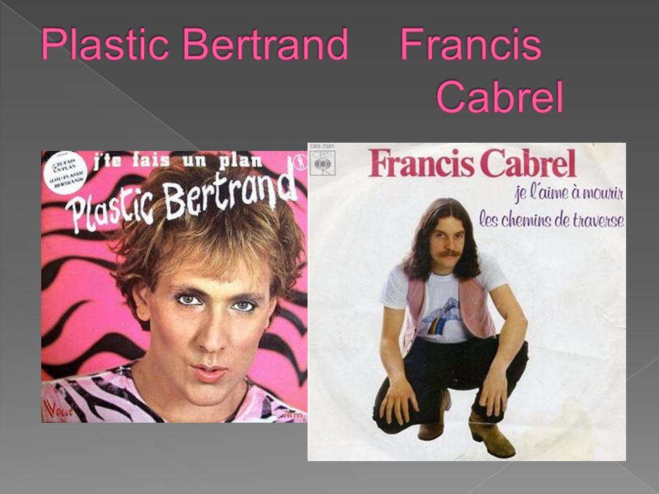 Plastic Bertrand Francis Cabrel