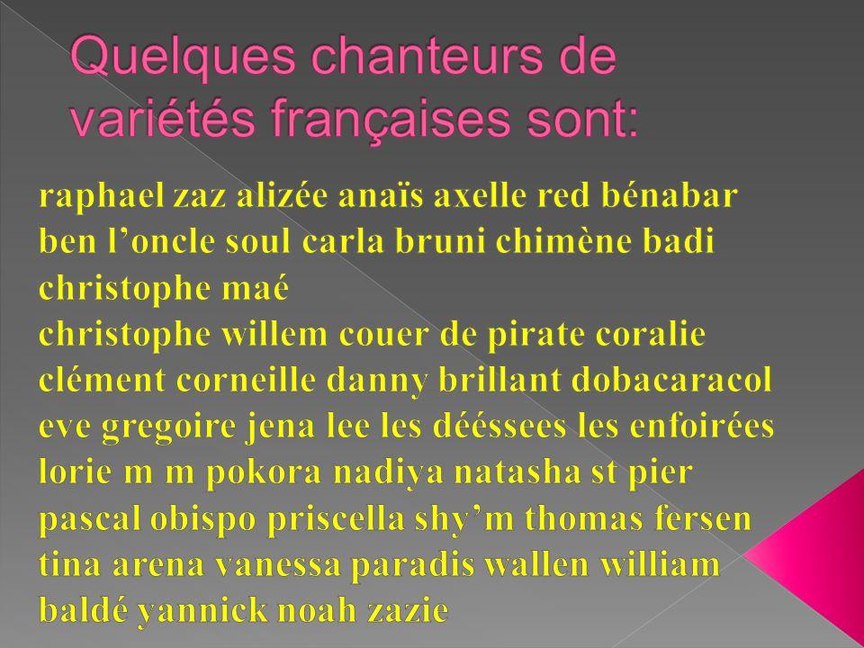 Quelques chanteurs de variétés françaises sont: