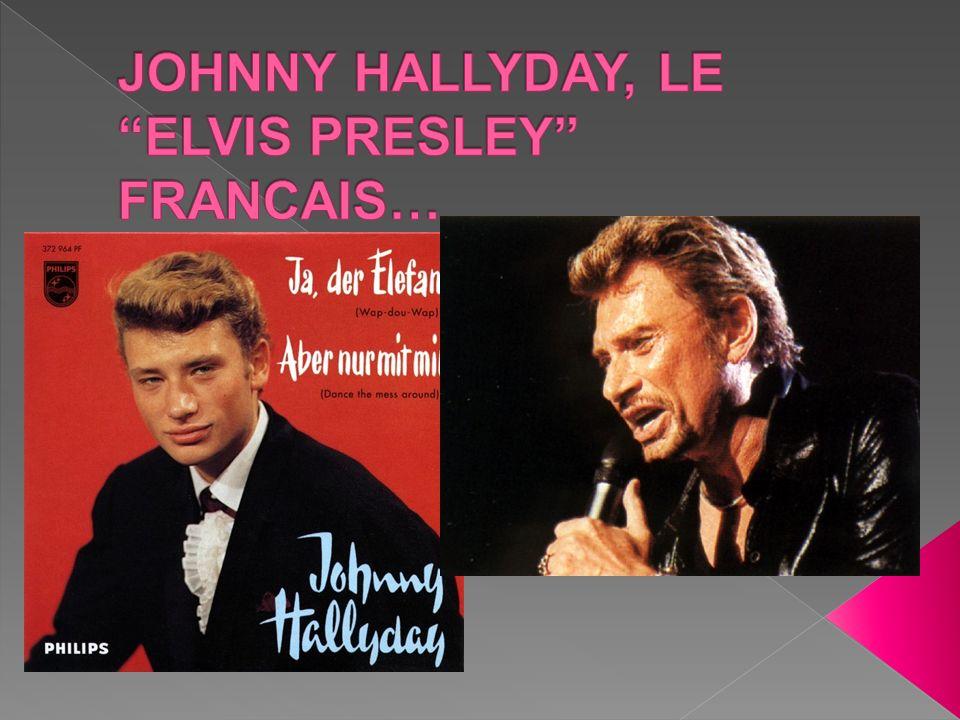 JOHNNY HALLYDAY, LE ELVIS PRESLEY FRANCAIS…