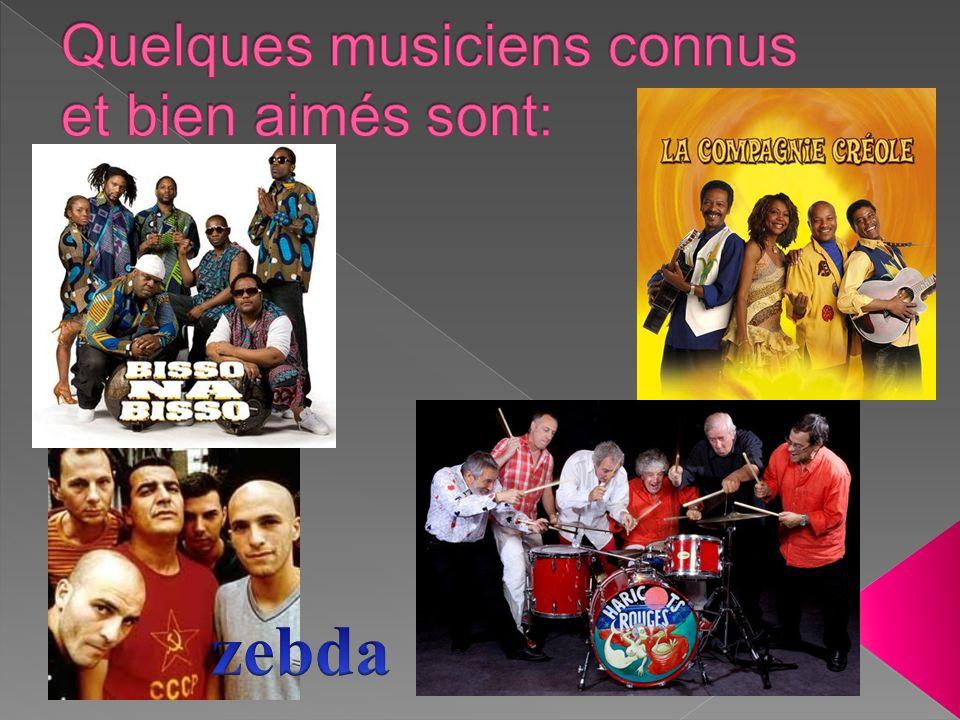 Quelques musiciens connus et bien aimés sont: