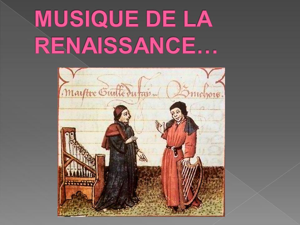 MUSIQUE DE LA RENAISSANCE…