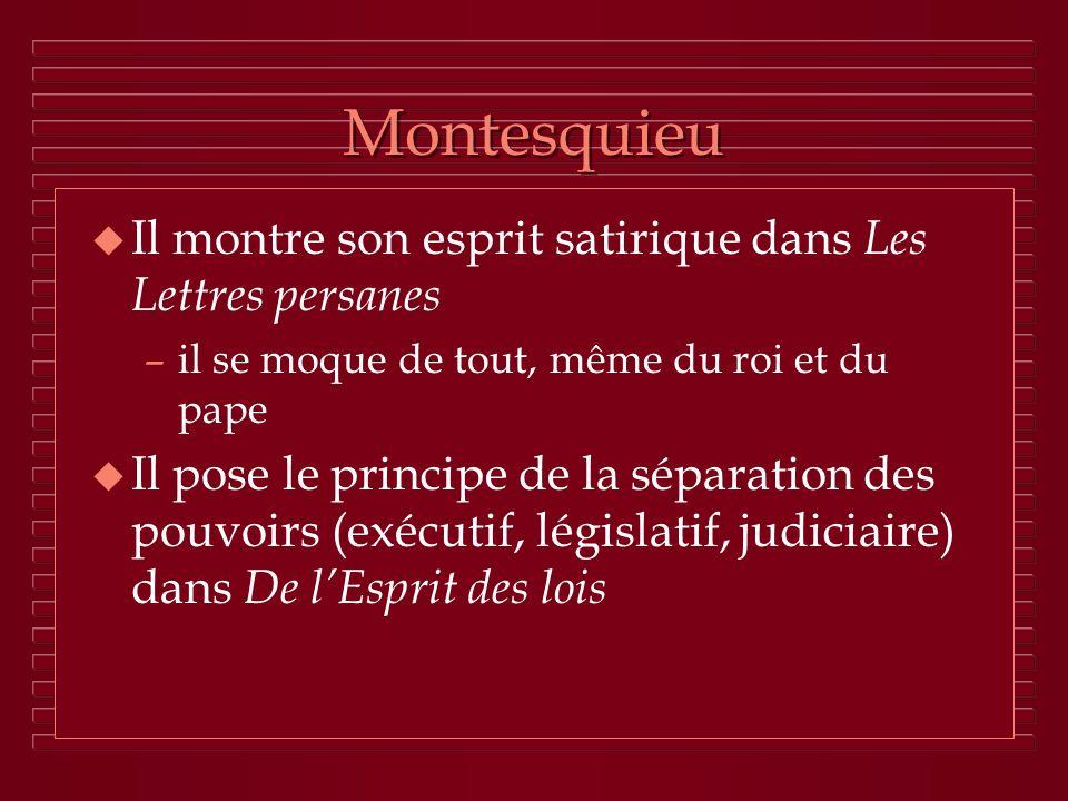 Montesquieu Il montre son esprit satirique dans Les Lettres persanes