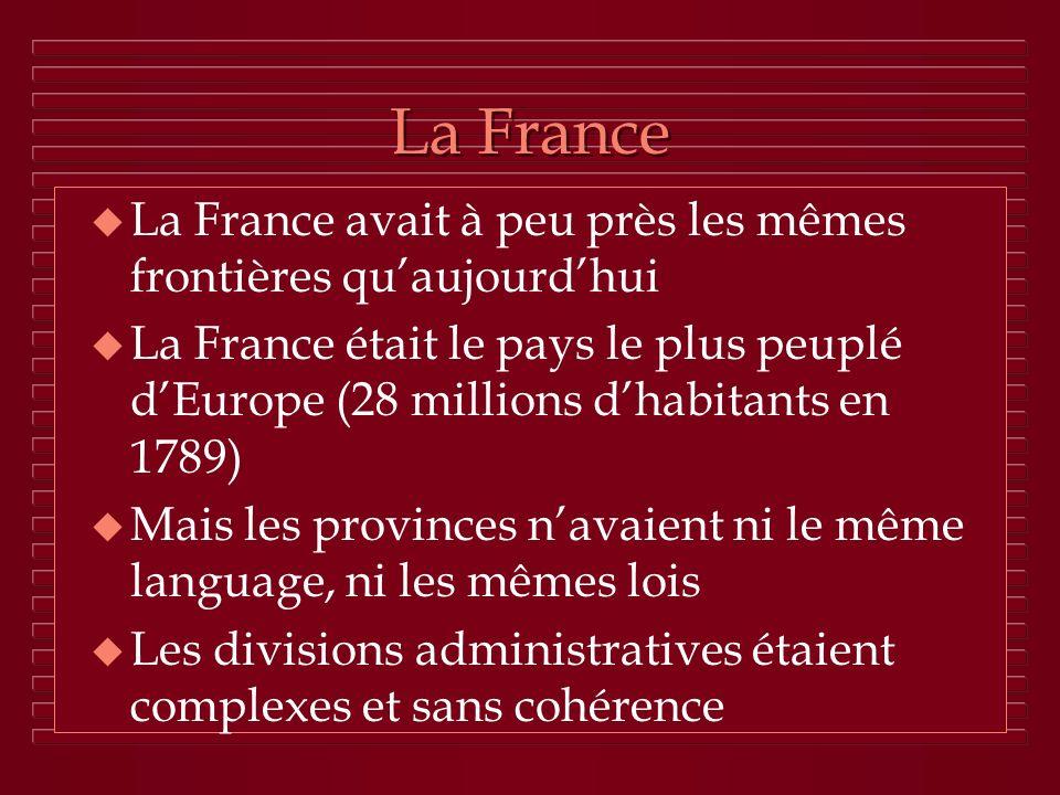 La France La France avait à peu près les mêmes frontières qu'aujourd'hui.