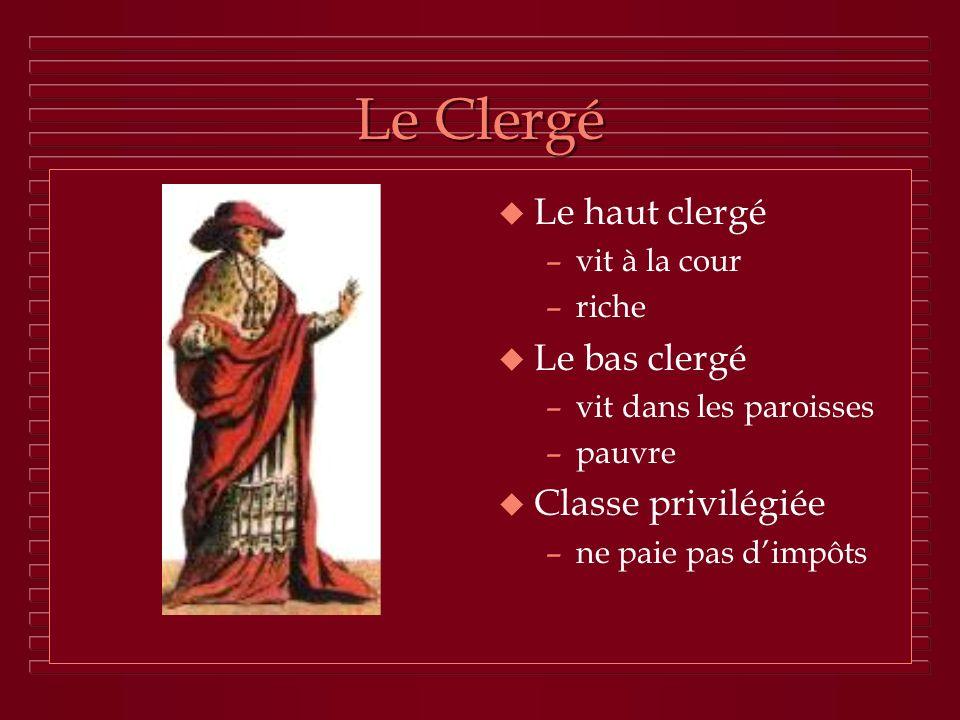Le Clergé Le haut clergé Le bas clergé Classe privilégiée