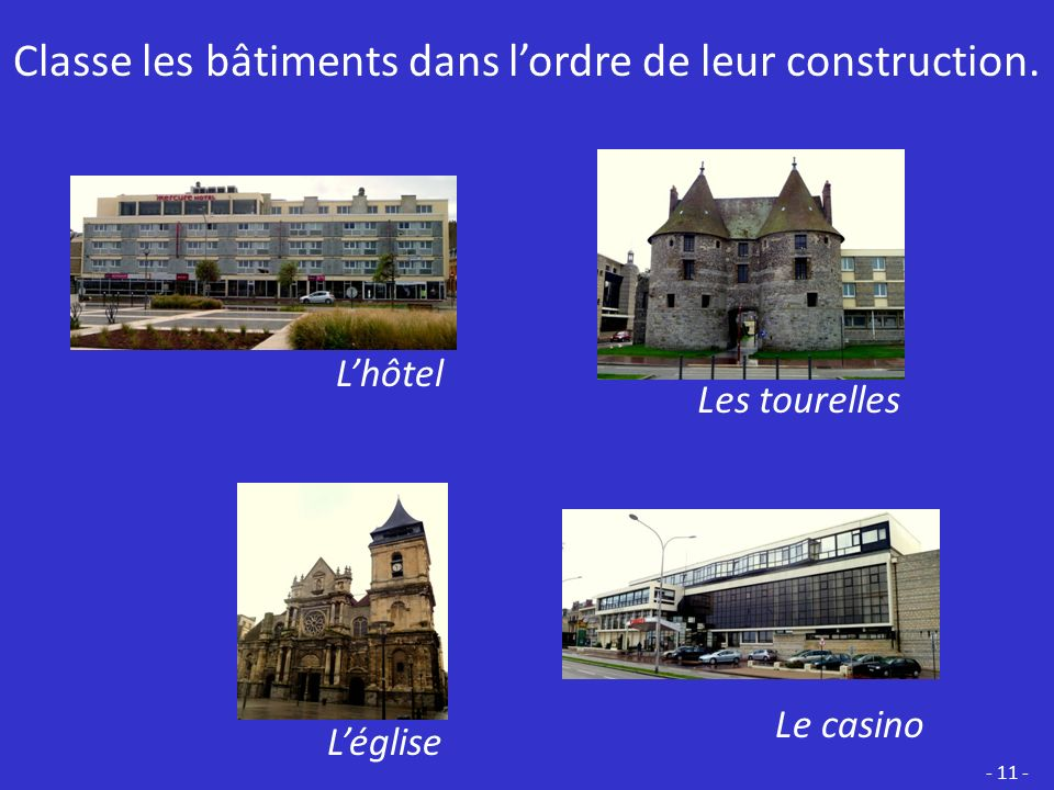 Classe les bâtiments dans l'ordre de leur construction.