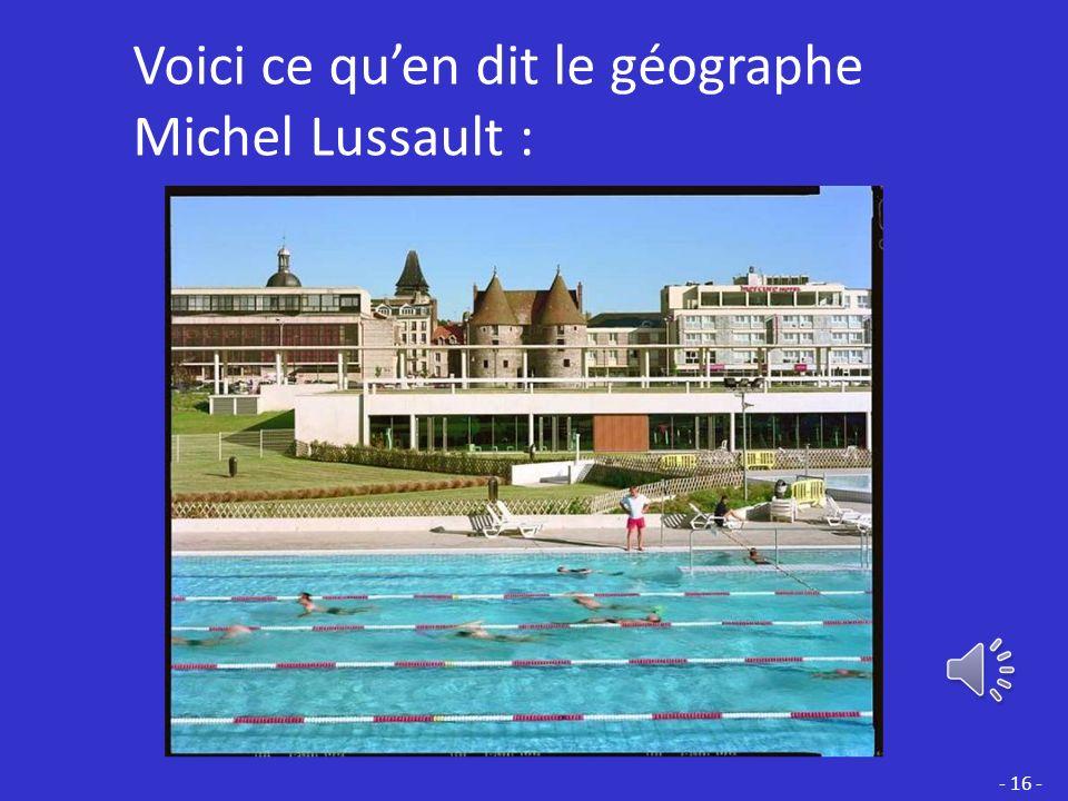 Voici ce qu'en dit le géographe Michel Lussault :