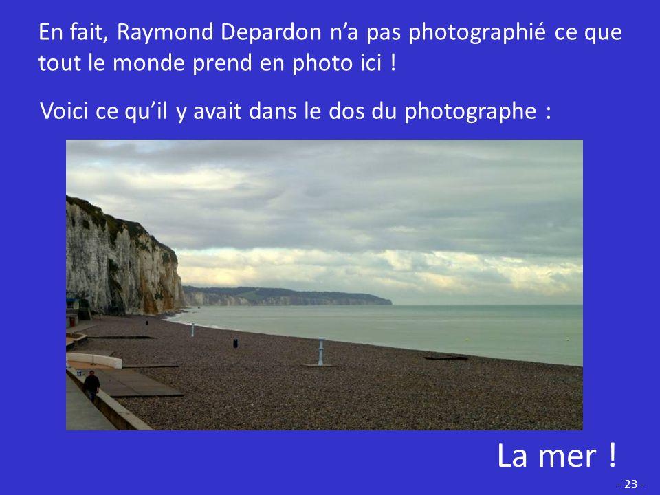 En fait, Raymond Depardon n'a pas photographié ce que tout le monde prend en photo ici !