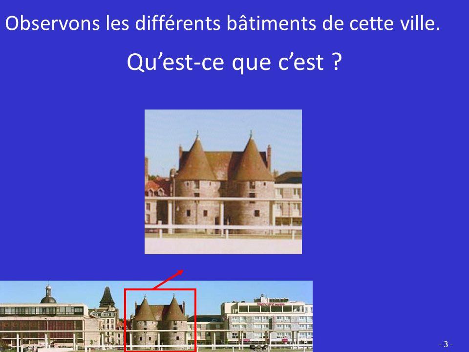 Observons les différents bâtiments de cette ville.