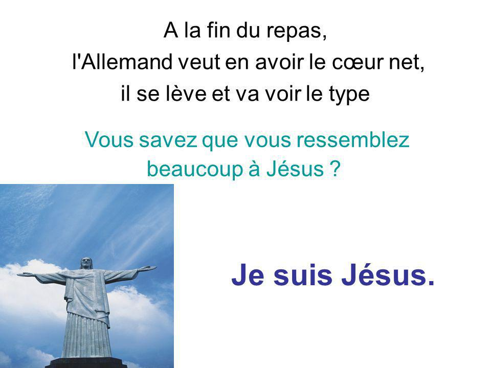Je suis Jésus. A la fin du repas,