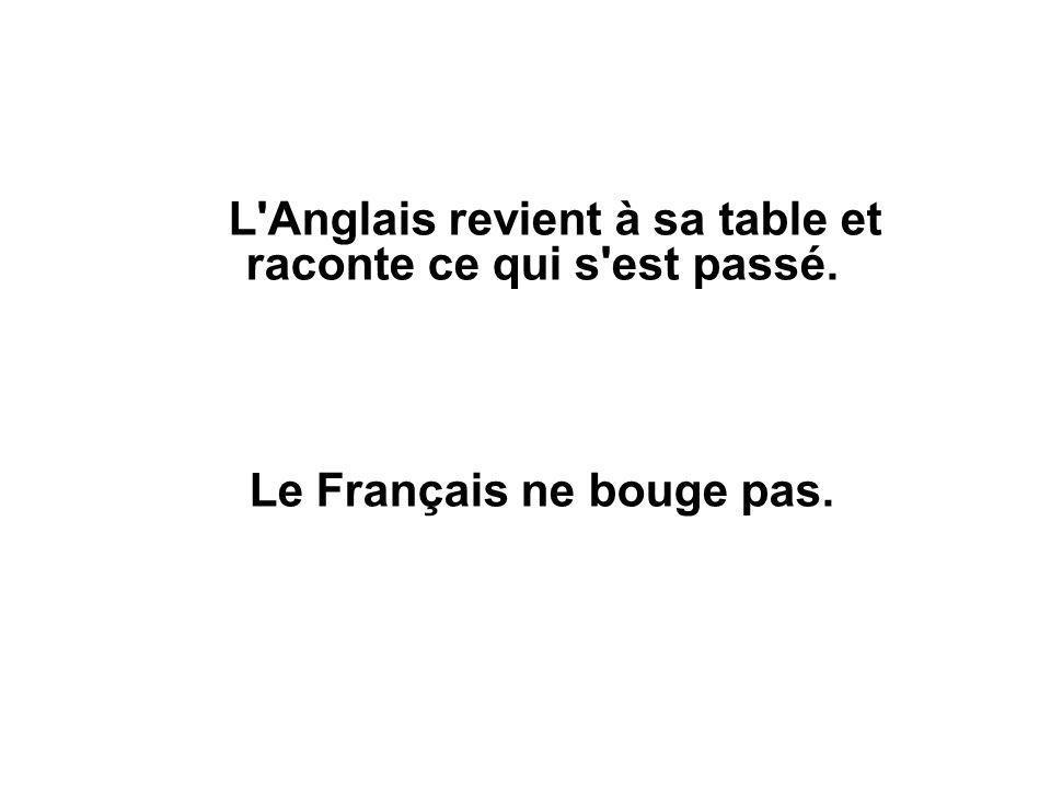 Le Français ne bouge pas.