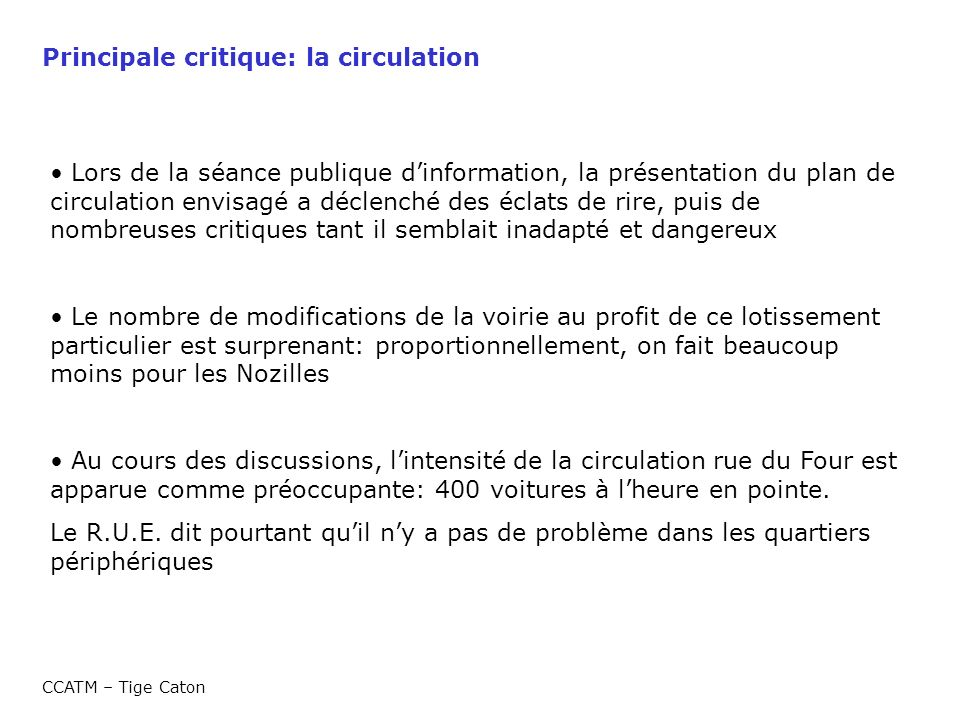 Principale critique: la circulation
