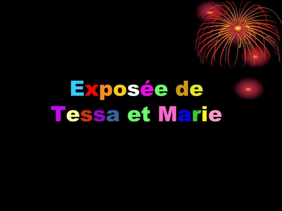 Exposée de Tessa et Marie